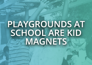 Playgrounds at school are kids magnet