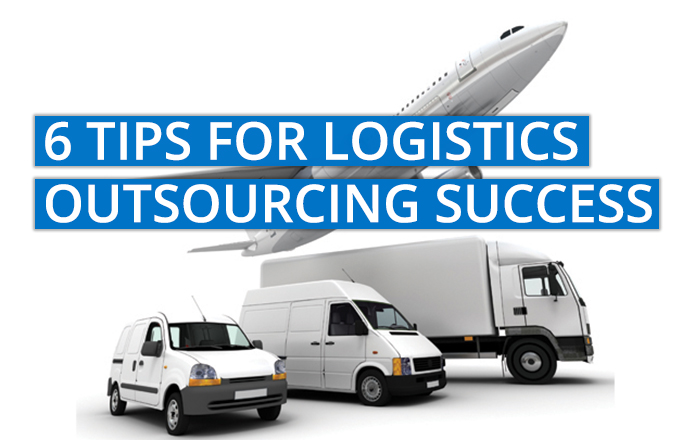 6 Quick Tips for Successful Logistics Outsourcing