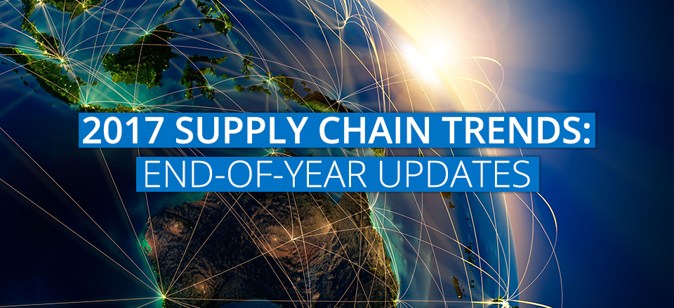 6 Supply Chain Trends from 2017 and their Ongoing Progress