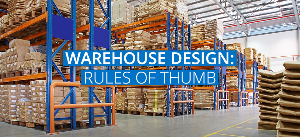 Warehouse design rules of thumb