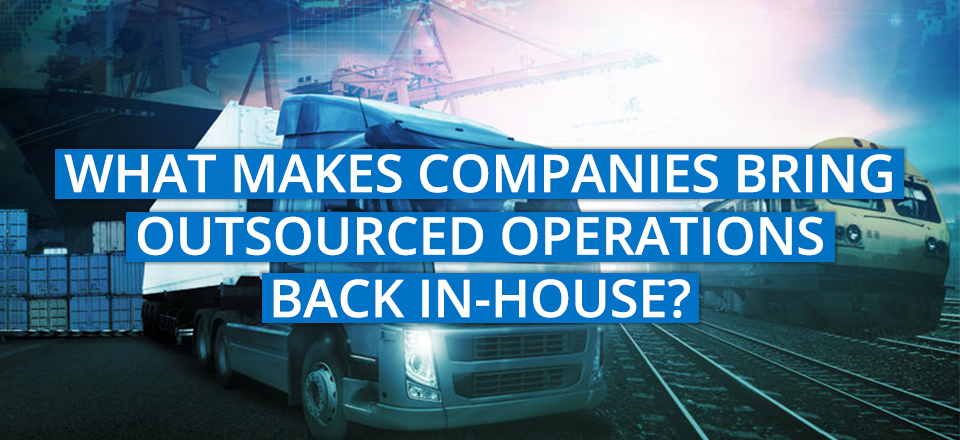 8 Reasons Companies Bring Outsourced Operations Back In-house