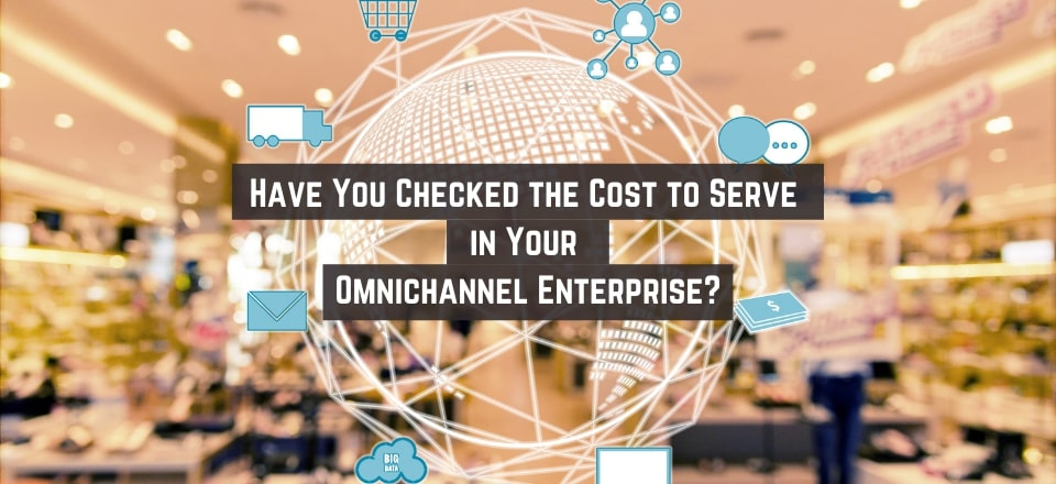 Omnichannel Retail and the Cost to Serve Online Customers
